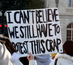 i-cant-believe-we-still-have-to-protest